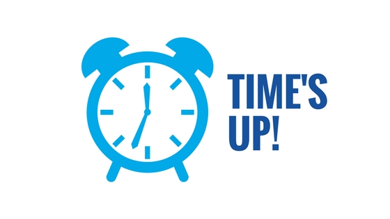 time is up